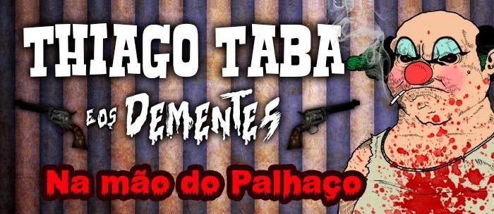 Thiago Taba e os Dementes